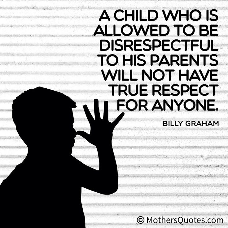 A child who is allowed to be disrespectful to his parents