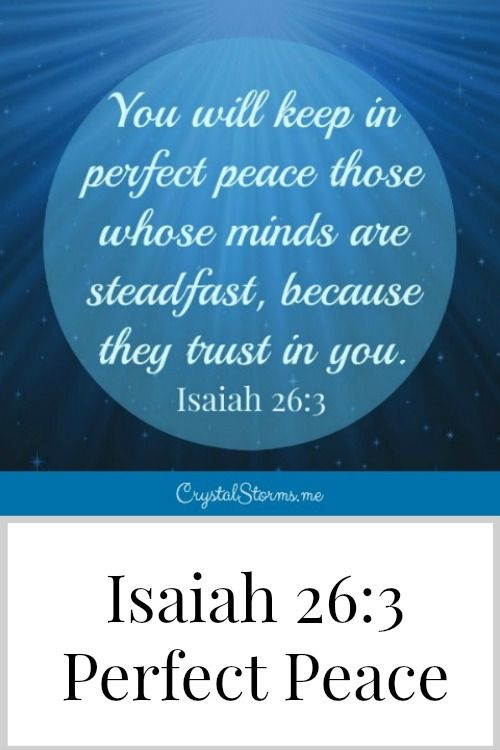 """Isaiah 26:3 promises, """"You will keep in perfect peace those whose minds are steadfast, because they trust in You."""" If we want to rest in the peace of God, we must place our trust in God."""