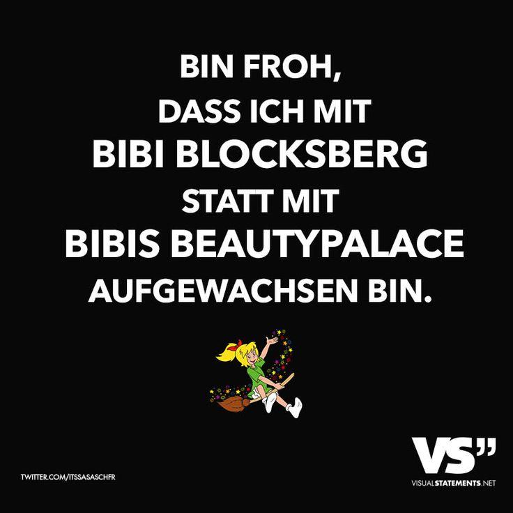 Bin froh dass ich mit Bibi Blocksberg statt mit Bibis Beauty Palace aufgewachsen bin.