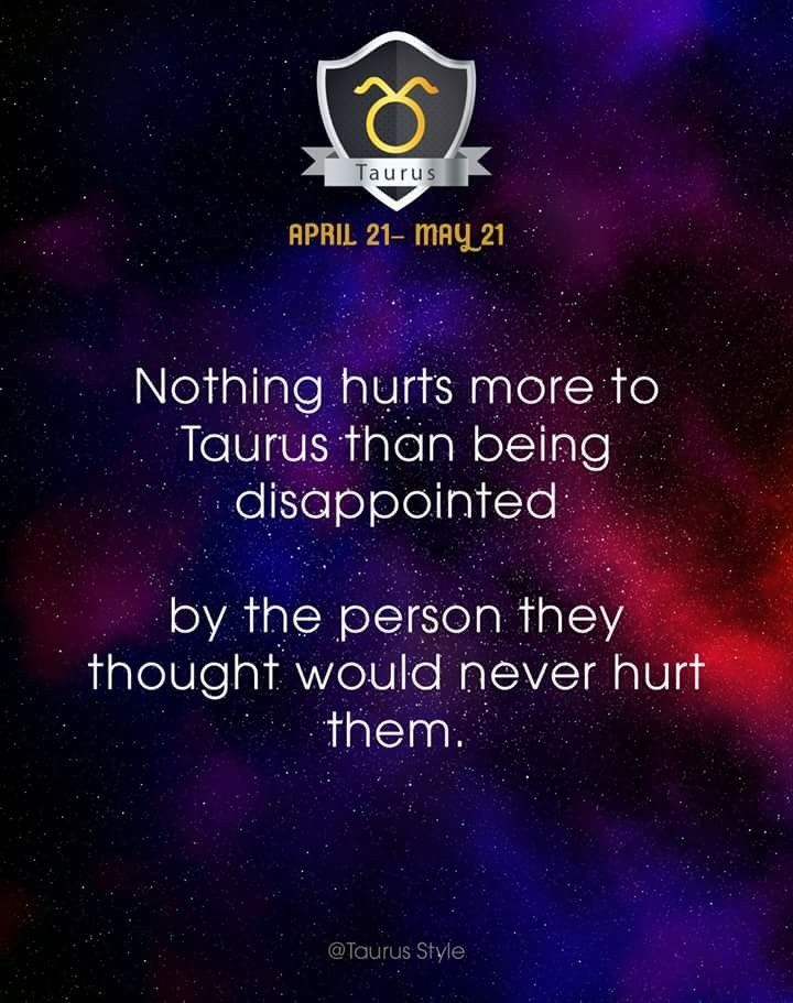 Taurus on being disappointed.
