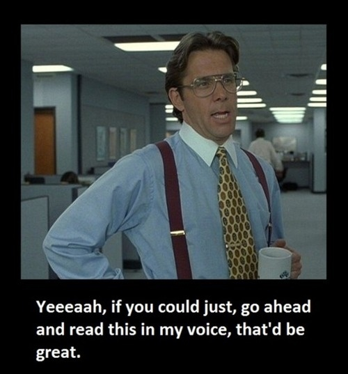office space. love this movie