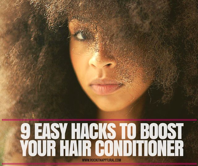 9 Easy Ingredient Hacks that Will Boost the Power of Your Hair Conditioner | Rockin' It Napptural!