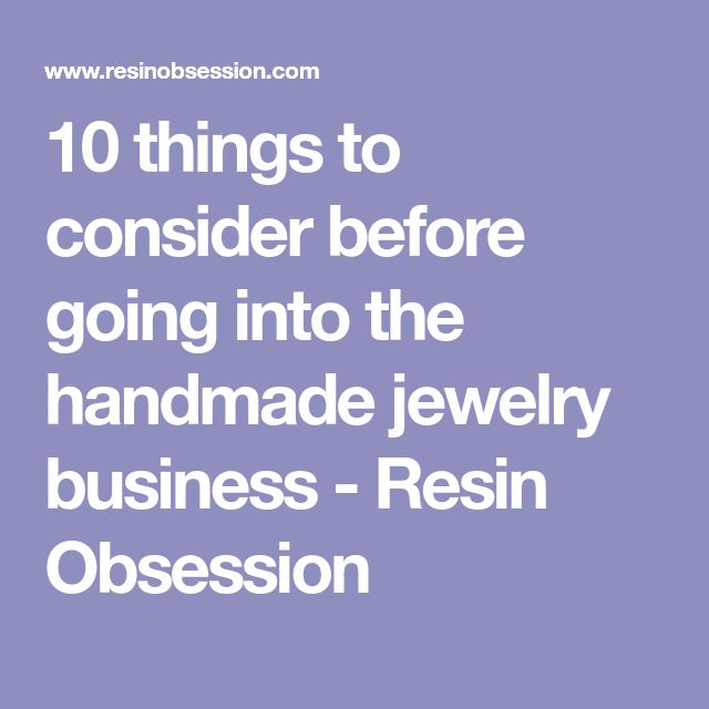 10 things to consider before going into the handmade jewelry business - Resin Obsession