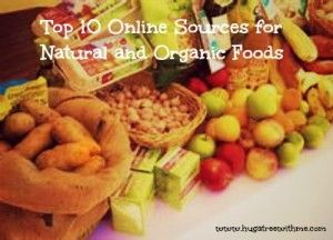 Top 10 Online Sources for Natural and Organic Foods #nutrition
