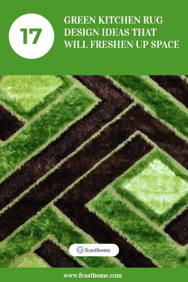 17 Green Kitchen Rug Design Ideas That Will Freshen Up Space Green Kitchen Rug Kitchen Rug Rug Design
