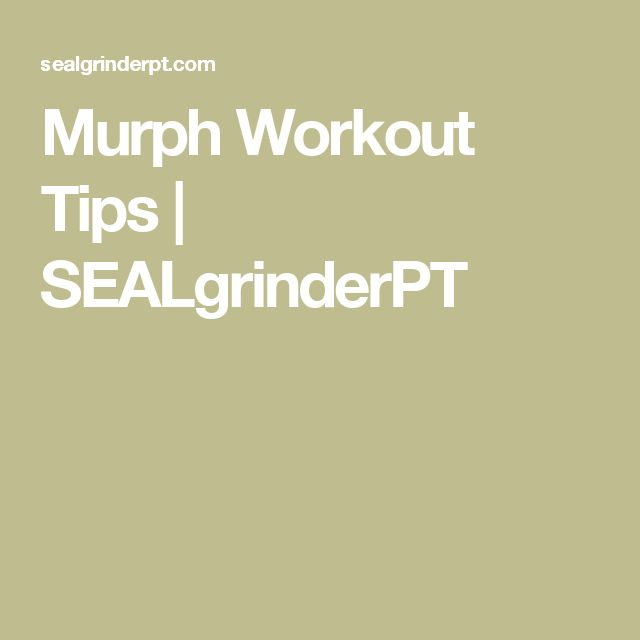 Murph Workout Tips | SEALgrinderPT