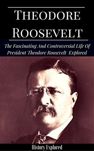 Theodore Roosevelt: The Fascinating And Controversial Lif... https://www.amazon.com/dp/B01N0FYE6J/ref=cm_sw_r_pi_dp_x_-TkpybF0D7VQJ