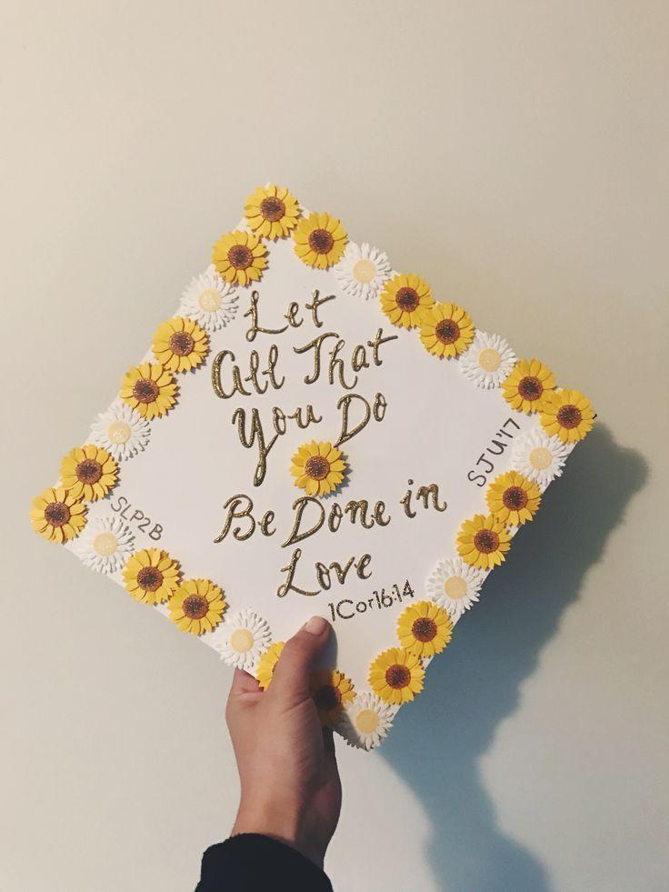 Sunflower Graduation cap! (1 Corinthians 16:14, SLP2B) - #Corinther #Closing # Slp2B #Sunflower - #D -