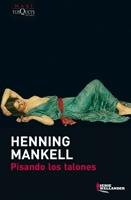 Pisando los talones (MAXI)  Mankell, Henning