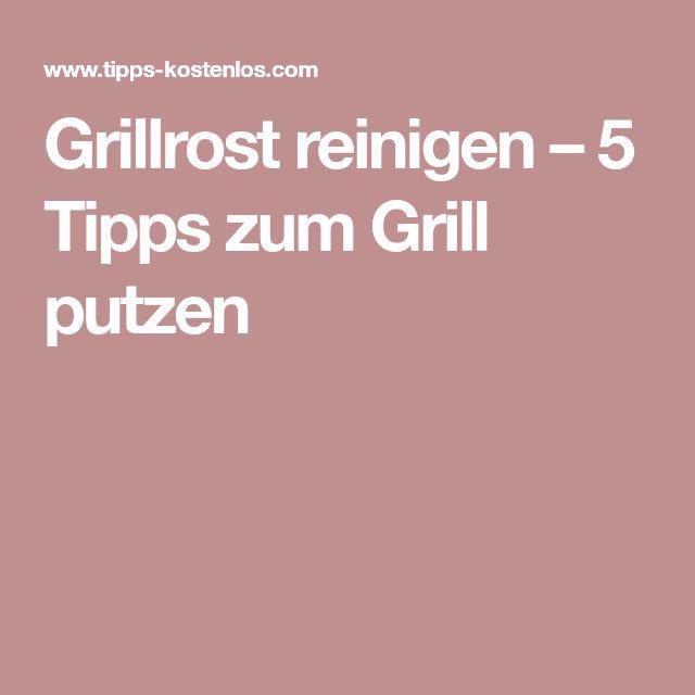 Grillrost reinigen – 5 Tipps zum Grill putzen