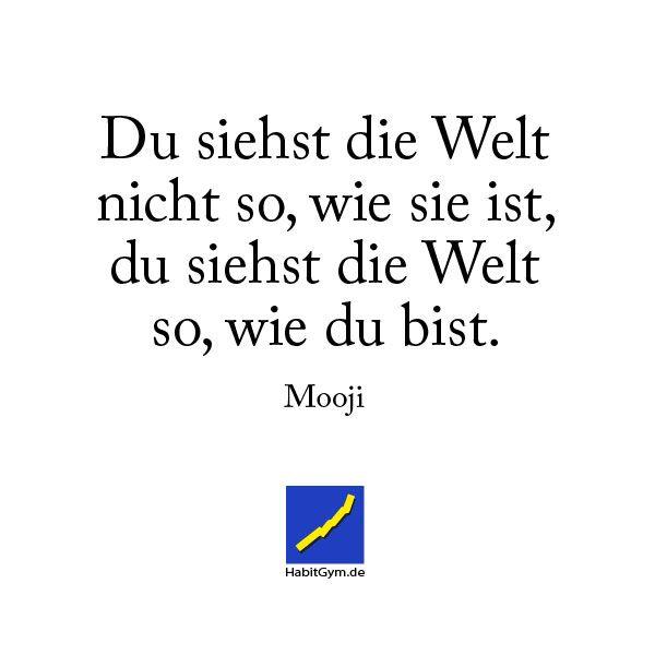 Motivierendes Zitat - Mooji - Du siehst die Welt nicht so wie sie ist, du siehst die Welt so wie du bist