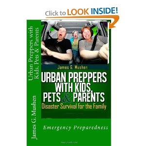 Urban Preppers with Kids, Pets & Parents: Disaster Survival for the Family: James G. Mushen, Rex Michaels: 9781479255818: Amazon.com: Books