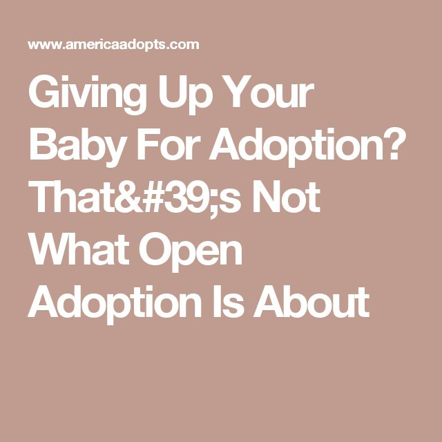 Giving Up Your Baby For Adoption? That's Not What Open Adoption Is About