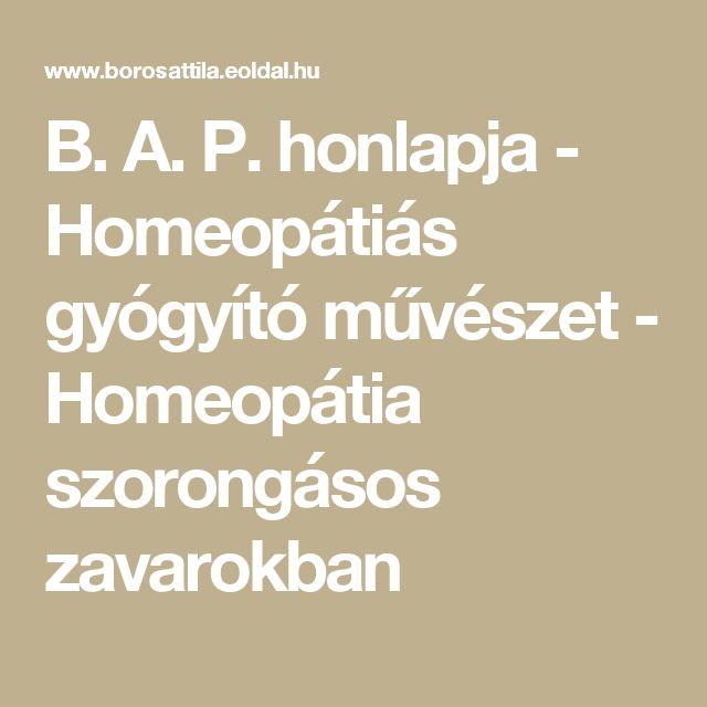 B. A. P. honlapja - Homeopátiás gyógyító művészet - Homeopátia szorongásos zavarokban