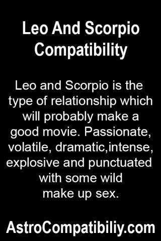 Leo and Scorpio is the type...   AstroCompatibility.com
