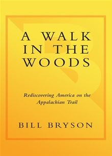 Back in America after twenty years in Britain, Bill Bryson decided to reacquaint himself with his native country by walking the 2,100-mile Appalachian Trail, which stretches from Georgia to Maine... A Walk in the Woods - Rediscovering America on the Appalachian Trail by Bill Bryson. #kobo #ebooks