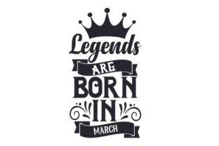 Legends are born in March - Creative Fabrica