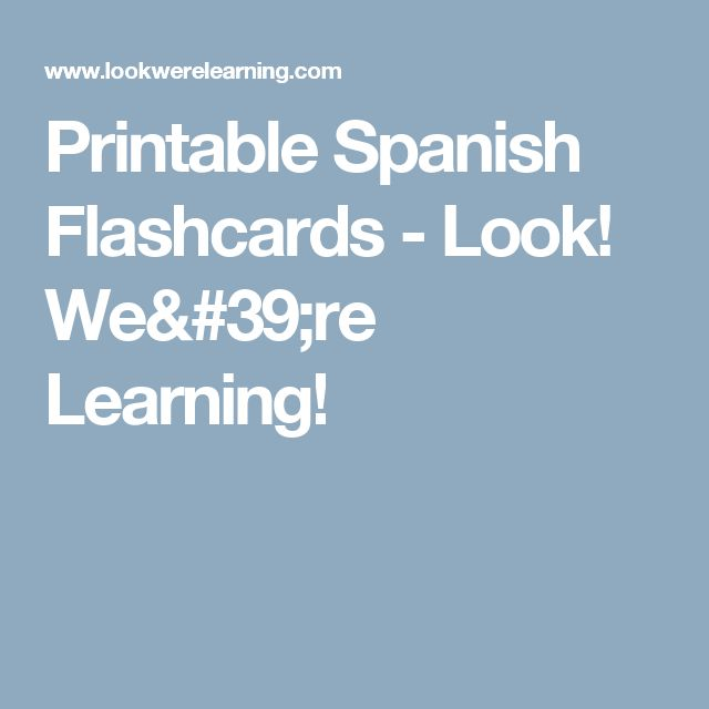 Printable Spanish Flashcards - Look! We're Learning!