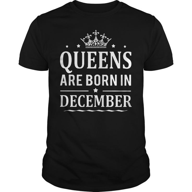 Queens Are Born In December Shirt, Hoodie, Sweater, Longsleeve T-Shirt   Don't hesitate, let's buy Queens Are Born In December Shirt now. Surely you will be satisfied because of 100% guaranted and refund money, fast shipping in the world, high quality fabric and printing. Click button bellow to see price and grab it!  >>Buy it now:  https://kuteeboutique.com/shop/queens-born-december-shirt/