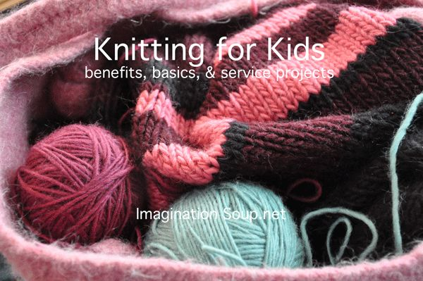 knitting for kids: benefits, basics, & service projects.