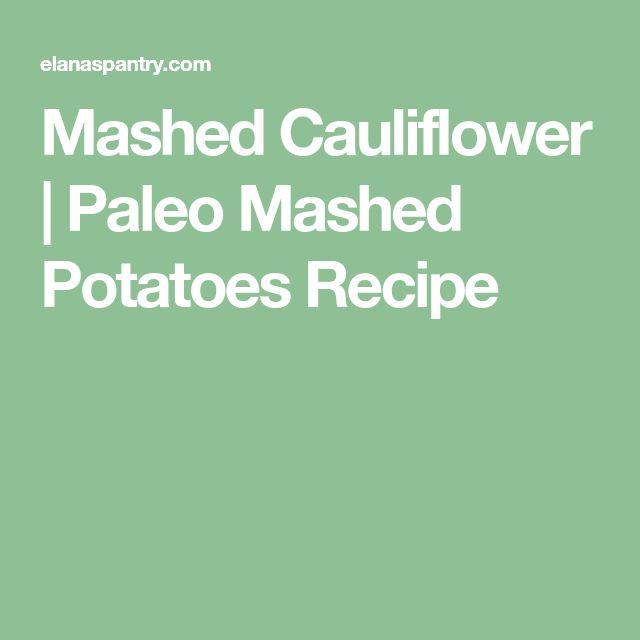 Mashed Cauliflower | Paleo Mashed Potatoes Recipe