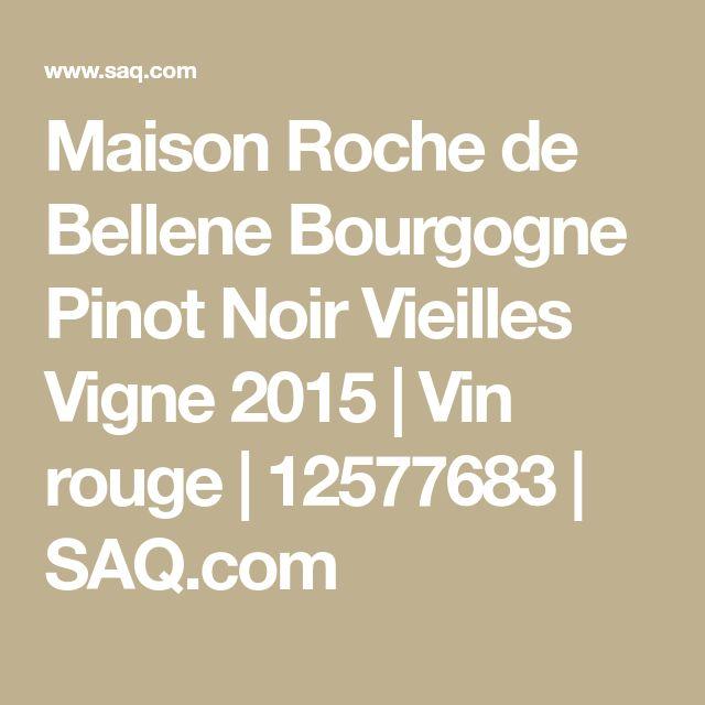 Maison Roche de Bellene Bourgogne Pinot Noir Vieilles Vigne 2015 | Vin rouge | 12577683 | SAQ.com