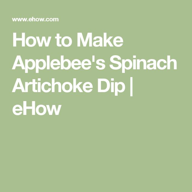 How to Make Applebee's Spinach Artichoke Dip | eHow