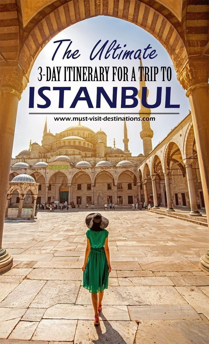 The Ultimate 3 Day Itinerary For A Trip To Istanbul Istanbul Travel Turkey Travel Trip