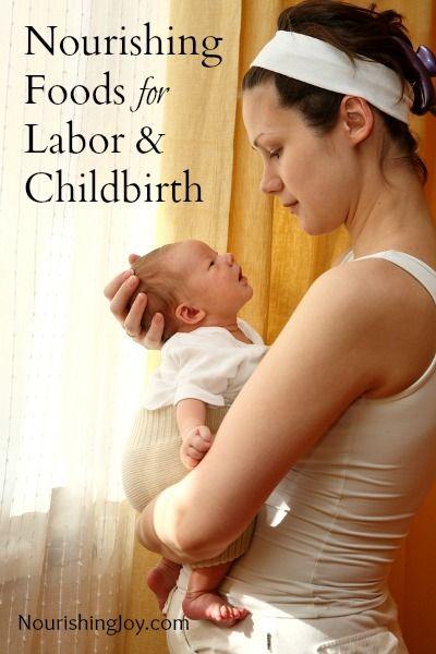 Nourishing Foods for Labor & Childbirth from NourishingJoy.com