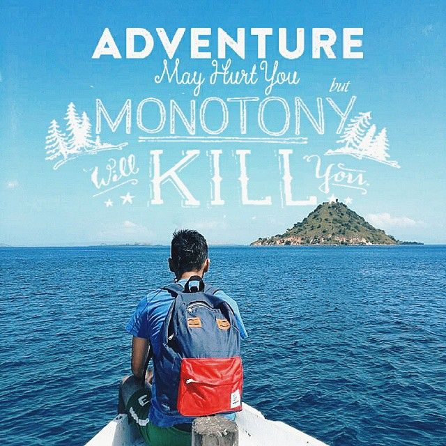 Lets adventure..don't be monoton, # bags #outdoors #sea #boat #island #products #apparel # backpack #lifefolk #travellife #exploreindonesia #cub #cubtraveler #vscocam #adventure #quotes