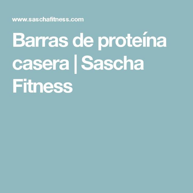 Barras de proteína casera | Sascha Fitness