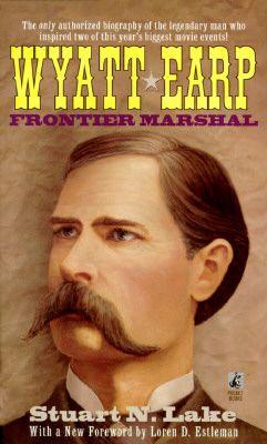 Wyatt Earp: Frontier Marshal: Wyatt Earp: Frontier Marshal