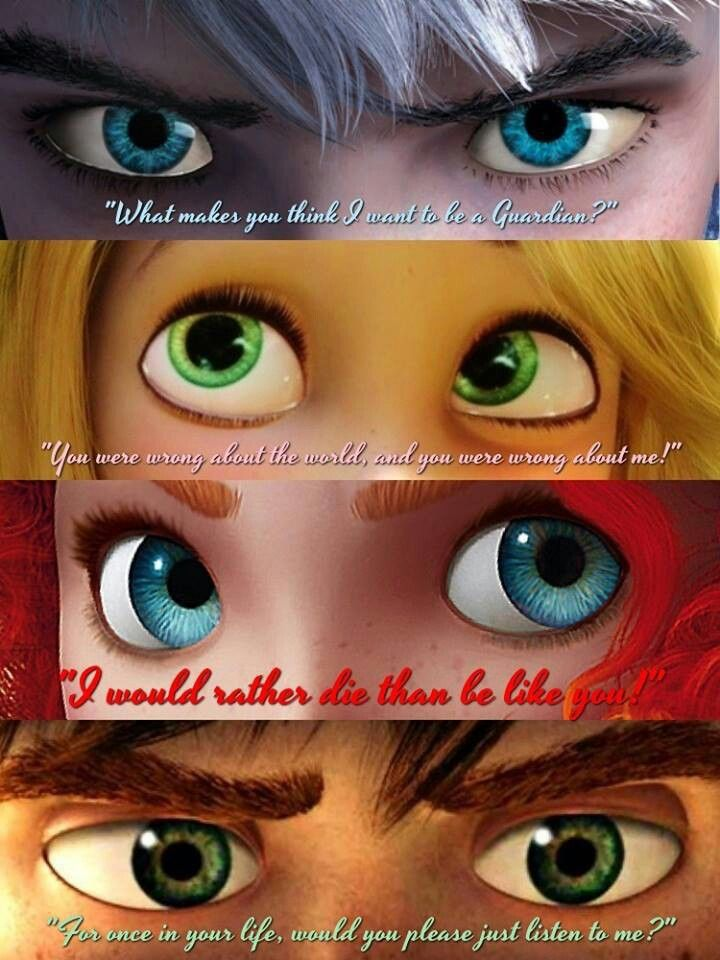 """""""E por que acham que quero ser Guardião?"""" – JackFrost;  """"Você está errada sobre o mundo, e você está errada sobre mim!"""" – Rapunzel;  """"Eu prefiro morrer do que ser como você"""""""" – Merida;  """"Será que pelo menos uma vez na vida você pode escutar o que eu to falando?"""" – Soluço;"""