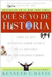 5 libros de historia de los Estados Unidos populares: Qué sé yo de historia, de Kennet C. Davis