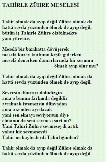 Yani Tahir'i Zühre sevmeseydi artık, Yahut hiç sevmeseydi Tahir ne kaybederdi Tahirliğinden? /Nazım Hikmet