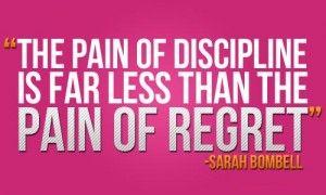 Discipline! I need it.