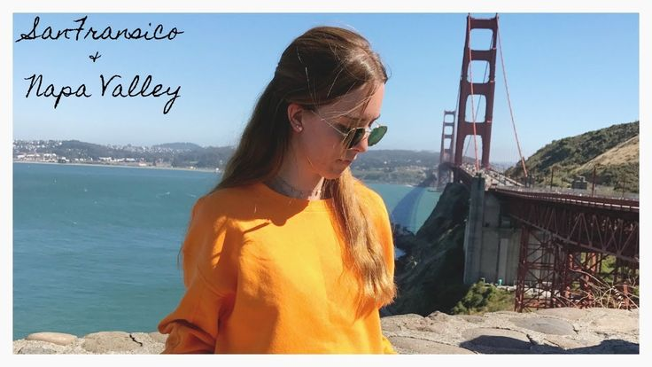 TRAVEL DIARY: FROM SAN FRANSICO TO NAPA VALLEY STYLE LOOKBOOK || Begoand...