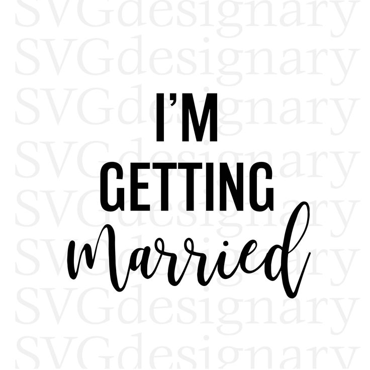 Excited to share the latest addition to my #etsy shop: I'm Getting Married (Bride, Bachelorette, Wife, Fiance, Tribe, Squad, Party) SVG PNG Download http://etsy.me/2CMNqxf #supplies #black #cardmakingstationery #im #getting #married #svg #png #bride #svg #svgcuts