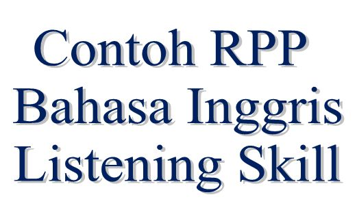 Contoh RPP Listening tentang Asking for Information and Thanking - http://www.bahasainggrisoke.com/contoh-rpp-listening-tentang-asking-for-information-and-thanking/