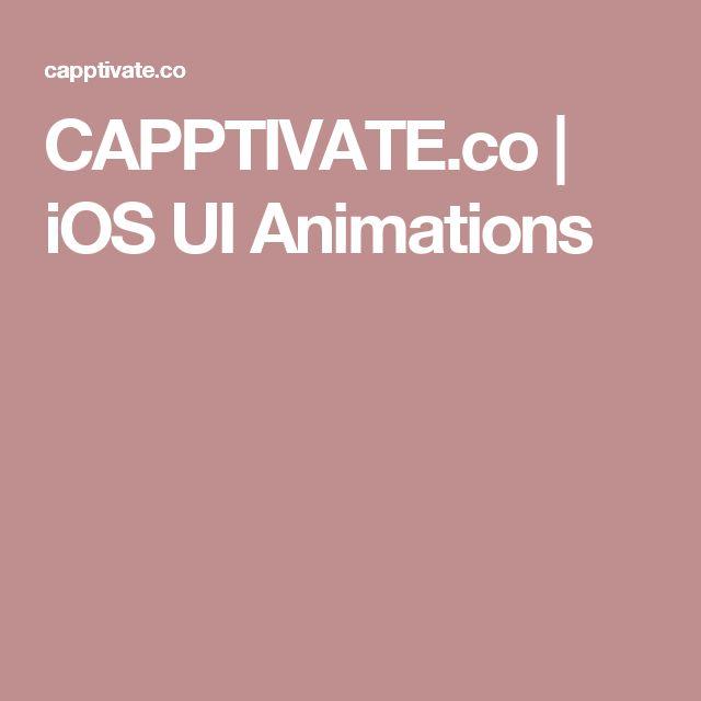 CAPPTIVATE.co | iOS UI Animations