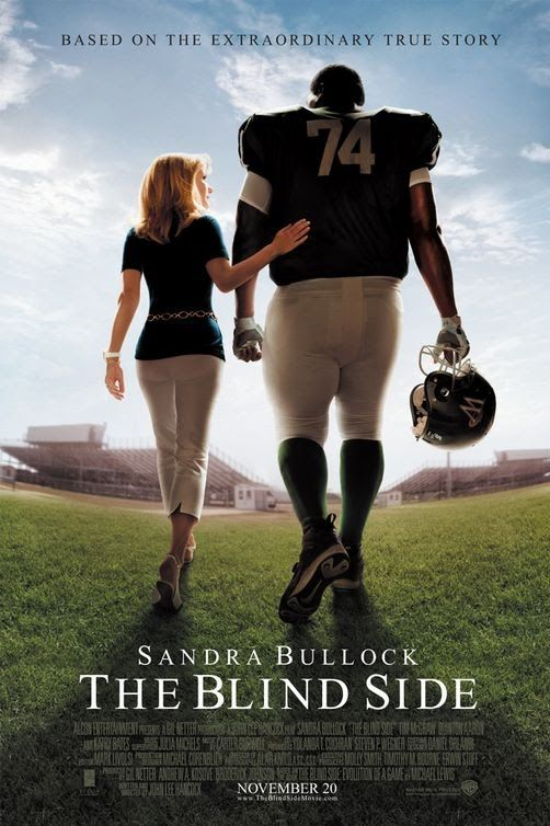 The Blind Side ! One of my favorite true story movies !! Bullock was truly believable!!