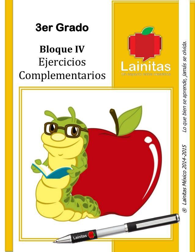 3er Grado  Bloque IV  Ejercicios  Complementarios  ®LainitasMéxico2014-2015Loquebienseaprende,jamásseolvida.