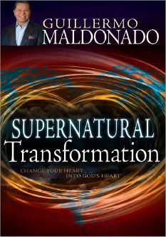 Supernatural Transformation by Guillermo Maldonado