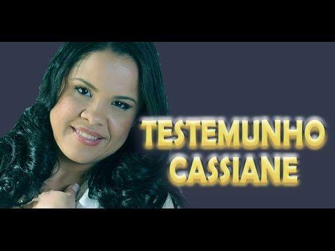 TESTEMUNHO CANTORA CASSIANE