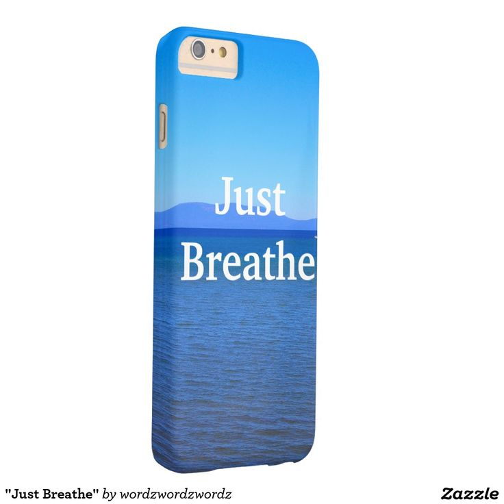 """Just Breathe"" Barely There iPhone 6 Plus Case"