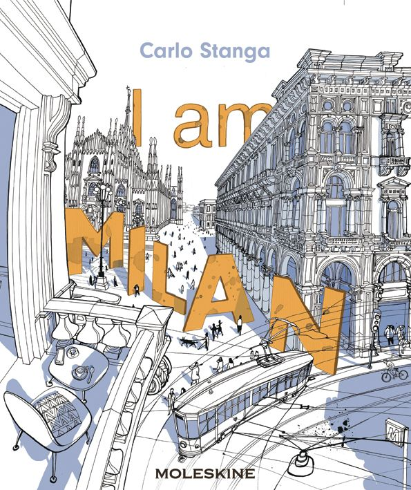 """My new illustration book about Milano """" I am Milan"""", published by Moleskine and available here: https://store.moleskine.com/ita/gifts-books/libri/i-am-milan/p737?lang=it-IT"""