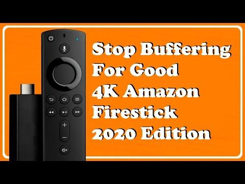 Speed up 4K Firestick and Stop Buffering for good 2020