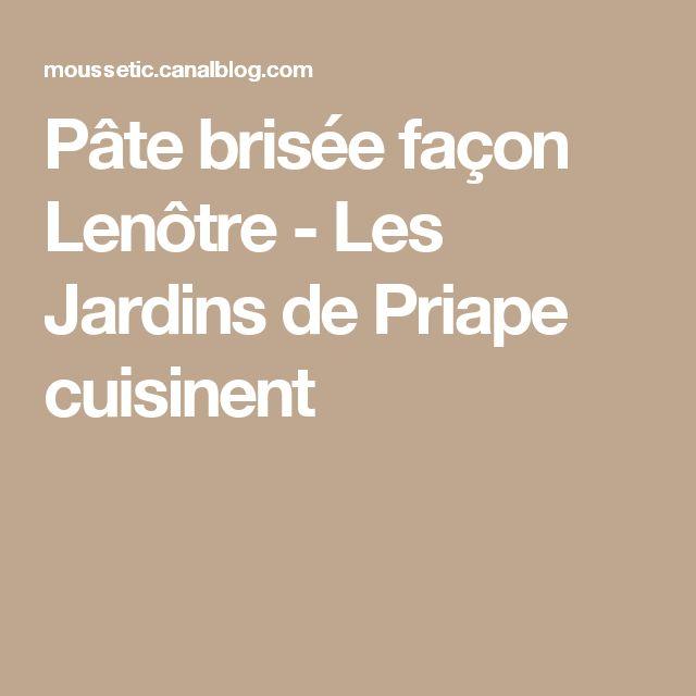Pâte brisée façon Lenôtre - Les Jardins de Priape cuisinent
