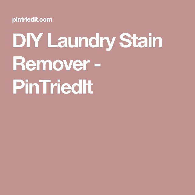 DIY Laundry Stain Remover - PinTriedIt