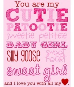 cutie patootie: Gifts Cards, Girls Generation, Daughters Quotes, Girls Printable Quotes, Sweet Girls Quotes, Patooti Holidays, My Girls Quotes Daughters, Girls Rooms, Sweet Baby Girls Quotes